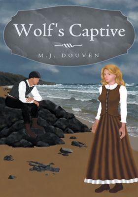 Wolf's Captive, M.J. Douven