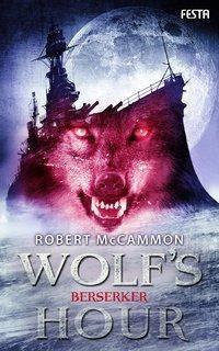 WOLF'S HOUR - Berserker - Robert R. McCammon |