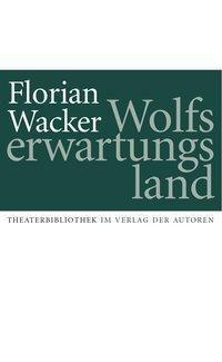 Wolfserwartungsland - Florian Wacker  
