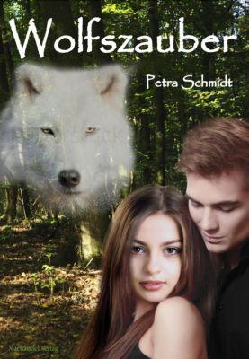 Wolfszauber - Petra Schmidt |