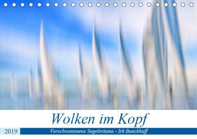 Wolken im Kopf - Verschwommene Segelträume (Tischkalender 2019 DIN A5 quer), Irk Boockhoff