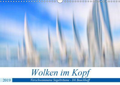 Wolken im Kopf - Verschwommene Segelträume (Wandkalender 2019 DIN A3 quer), Irk Boockhoff