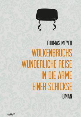 Wolkenbruchs wunderliche Reise in die Arme einer Schickse, Thomas Meyer