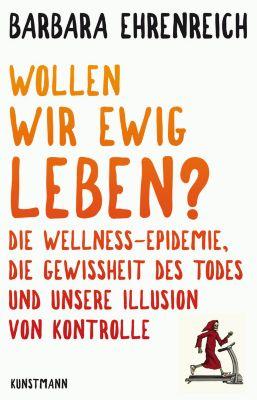 Wollen wir ewig leben?, Barbara Ehrenreich