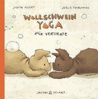 Wollschweinyoga für Verliebte - Judith Allert |