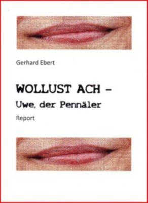 WOLLUST ACH - Uwe, der Pennäler, Gerhard Ebert