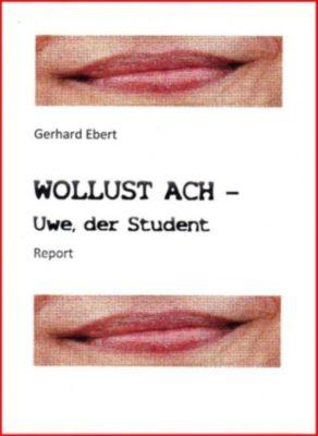 WOLLUST ACH - Uwe, der Student, Gerhard Ebert