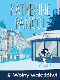 Wolny walc żółwi, Katherine Pancol