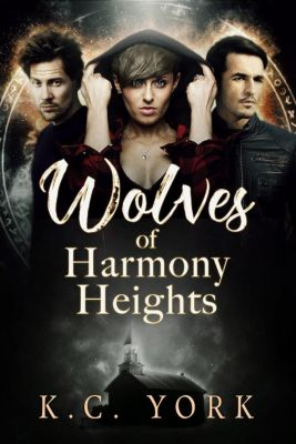 Wolves of Harmony Heights, K.C. York