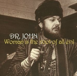 Woman Is The Root Of All Evil, Dr.John