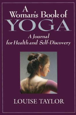 Woman's Book of Yoga, Louise Taylor