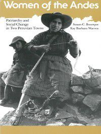 Women and Culture: Women of the Andes, Kay Barbara Warren, Susan C. Bourque