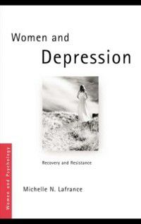 Women and Psychology: Women and Depression, Michelle N. Lafrance