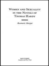 Women and Sexuality in the Novels of Thomas Hardy, Rosemarie Morgan