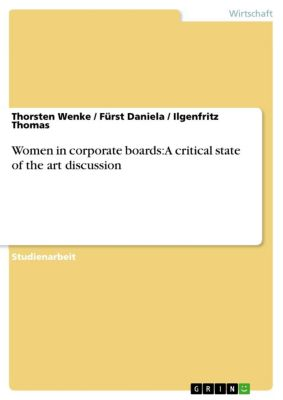 Women in corporate boards: A critical state of the art discussion, Ilgenfritz Thomas, Fürst Daniela, Thorsten Wenke