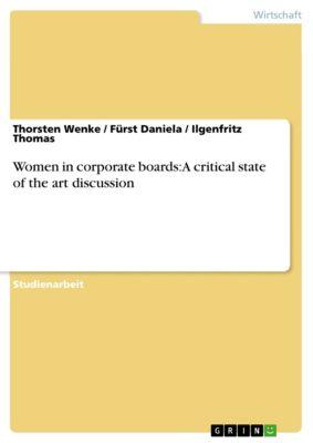 Women in corporate boards: A critical state of the art discussion, Ilgenfritz Thomas, Fürst Daniela, Thorsten Wenke