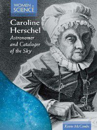 Women in Science: Caroline Herschel, Kevin McCombs
