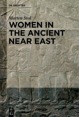 Women in the Ancient Near East, Marten Stol