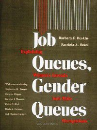 Women in the Political Economy: Job Queues, Gender Queues, Barbara Reskin