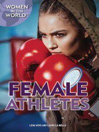 Women in the World: Female Athletes, Laura La Bella, Lena Koya
