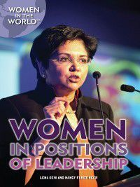 Women in the World: Women in Positions of Leadership, Nancy Furstinger, Lena Koya