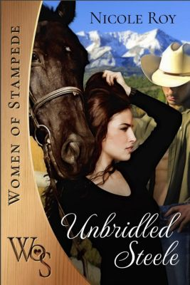 Women of Stampede: Unbridled Steele (Women of Stampede, #6), Nicole Roy