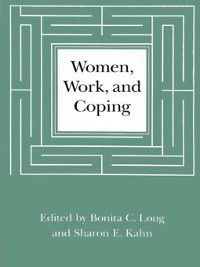Women, Work, and Coping, Bonita C. Long, Sharon E. Kahn