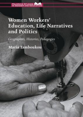 Women Workers' Education, Life Narratives and Politics, Maria Tamboukou