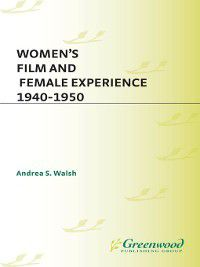 Women's Film and Female Experience, 1940-1950, Andrea Walsh