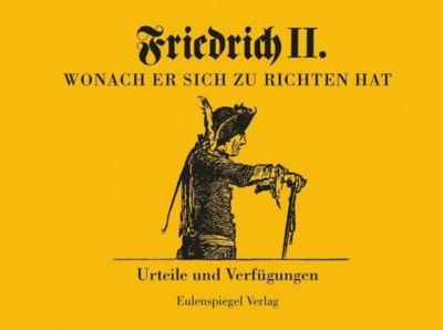 Wonach er sich zu richten hat - König von Preußen Friedrich II. |