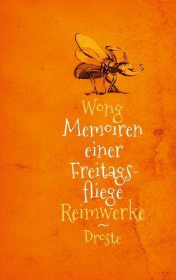 Wong: Memoiren einer Freitagsfliege - Wong |