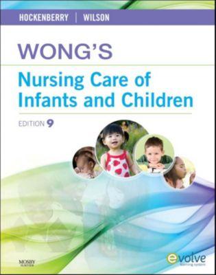 Wong's Nursing Care of Infants and Children - E-Book, Marilyn J. Hockenberry, David Wilson