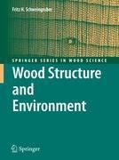 Wood Structure and Environment, Fritz H. Schweingruber