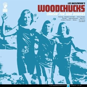 WOODCHUCKS - CRUISIN' FOR SURF BUNNIES, Lee Hazlewood