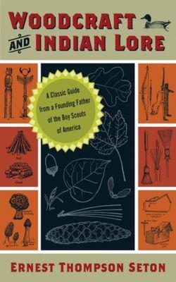 Woodcraft and Indian Lore, Ernest Thompson Seton