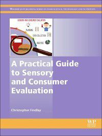 Woodhead Publishing in Food Science, Technology and Nutrition: A Practical Guide to Sensory and Consumer Evaluation, Christopher Findlay