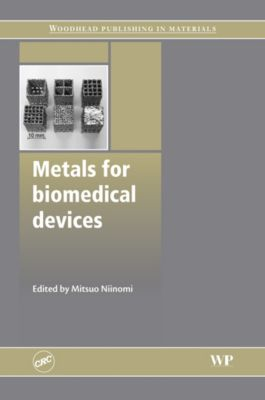 Woodhead Publishing Series in Biomaterials: Metals for Biomedical Devices