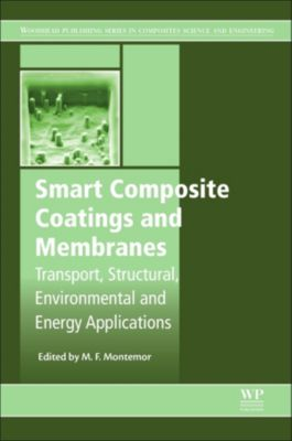 Woodhead Publishing Series in Composites Science and Engineering: Smart Composite Coatings and Membranes