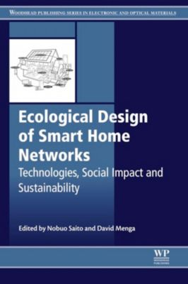 Woodhead Publishing Series in Electronic and Optical Materials: Ecological Design of Smart Home Networks