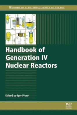 Woodhead Publishing Series in Energy: Handbook of Generation IV Nuclear Reactors