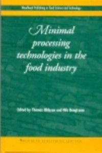 Woodhead Publishing Series in Food Science, Technology and Nutrition: Minimal Processing Technologies in the Food Industries