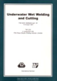 Woodhead Publishing Series in Welding and Other Joining Technologies: Underwater Wet Welding and Cutting, Gyoujin Cho