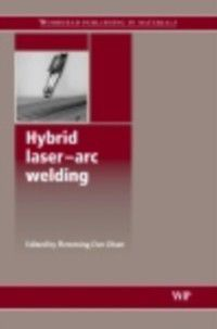 Woodhead Publishing Series in Welding and Other Joining Technologies: Hybrid Laser-Arc Welding