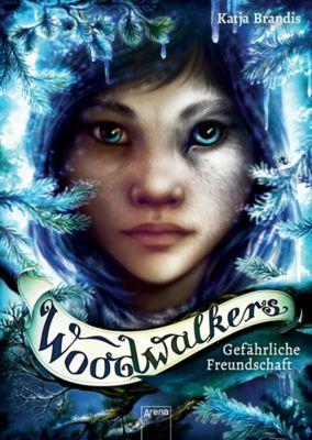 Woodwalkers: Woodwalkers (2). Gefährliche Freundschaft, Katja Brandis