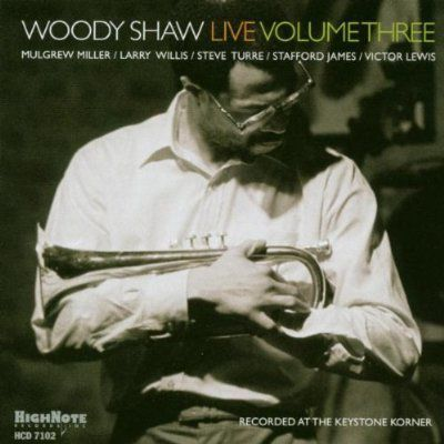 Woody Shaw Live,Volume Three, Woody Shaw