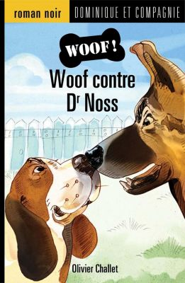 Woof !: Woof contre Dr Noss, Olivier Challet