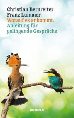 Worauf es ankommt, Christian Bernreiter, Franz Lummer