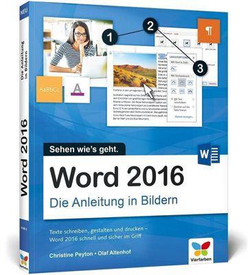 Word 2016 - Die Anleitung in Bildern, Christine Peyton, Olaf Altenhof