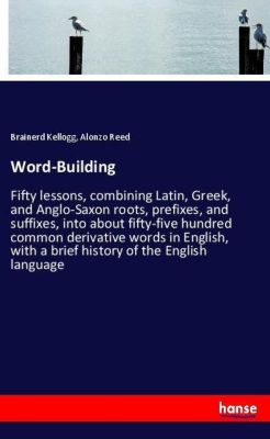 Word-Building, Brainerd Kellogg, Alonzo Reed
