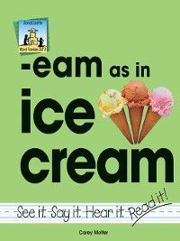 Word Families Set 8: eam as in ice cream, Carey Molter